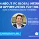 International Finance Corporation (IFC) Global Internship Program Opportunities Webinar