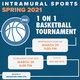 Intramural Sports: 1 On 1 Basketball Tournament