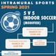 Intramural Sports: 5 v 5 Indoor Soccer-Modified