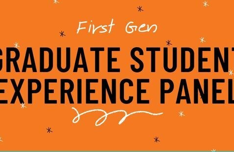 First Generation Graduate Student Experience Panel