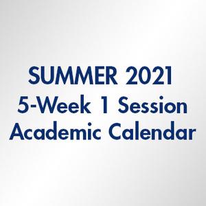 Summer 2021 5-Week 1 Session