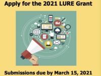 Calling all Lasell undergrads: Apply for the 2021 LURE Grant. Submissions due by March 15, 2021. Need more information?