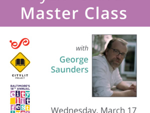 CityLit Festival Master Class with George Saunders