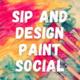 Sip & Design Paint Social
