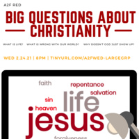 A2F Red WED Bible Study - Big Q's About Christianity