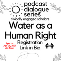 Image of Podcast Dialogue Series conversation with the topic, Water as a Human Right