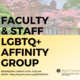Faculty & Staff - LGBTQ+ Affinity Group