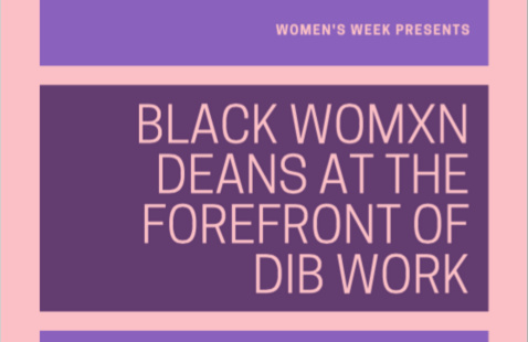 Black Womxn Deans at the Forefront of DIB Work