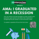 I Graduated in a Recession!!- Presented by Enterprise Holdings