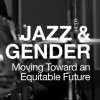 Jazz and Gender: Moving Toward an Equitable Future