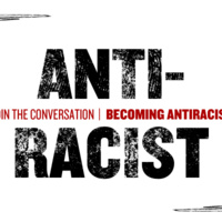 Join The Conversation: Becoming Antiracist
