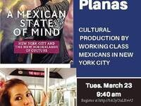 """""""A Mexican State of Mind: New York City and the New Borderlands of Culture,"""" by Melissa Castillo Planas"""