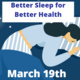 Better Sleep for Better Health - Wellness Series