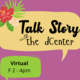 Talk Story with the dCenter