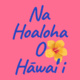 Na Hoaloha o Hāwaiʻi
