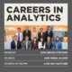 Event promo with image of a group of students and faculty. Event name is Careers in Analytics, to be hosted on YouTube on Monday, March 8, 2021 at 6:00 pm