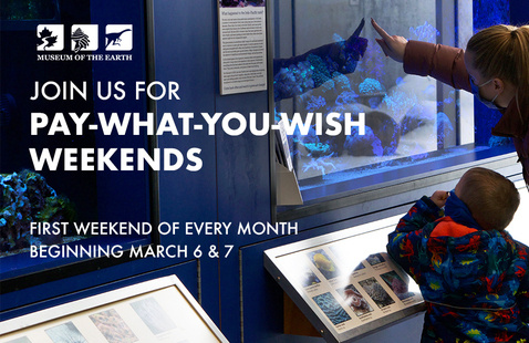 Pay-What-You-Wish Weekend at Museum of the Earth