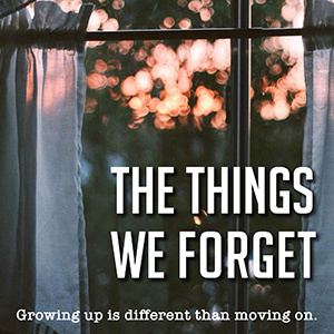 The things we forget