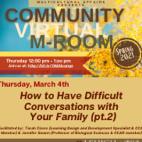 Community M-Room: How to Have Difficult Conversations with Your Family (pt.2) | Multicultural Affairs
