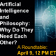 AI and Philosophy: Roundtable 4-09-21