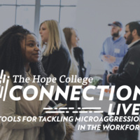 The Hope College Connection Live! Tools to Tackle Microaggressions in the Workforce