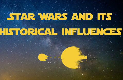 Star Wars and It's Historical Influences