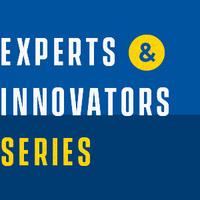 Experts & Innovators Series