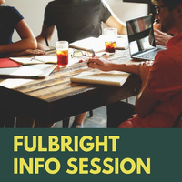 Fulbright Information Session