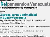 """Venezuela Series #8: Magdalena López, """"Cuerpos, carne y animalidad en Cuba y Venezuela"""""""