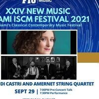 XXIV New Music Miami ISCM Festival 2021: Zosha Di Castri and Amernet String Quartet