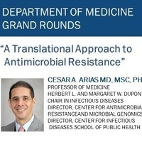 Medicine Grand Rounds with Dr. Cesar Arias - A Translational Approach to Antimicrobial Resistance