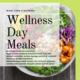 Wellness Day Meals
