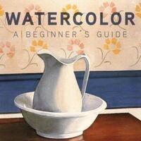 Watercolor: A Beginner's Guide by Elizabeth Horowitz
