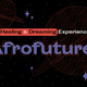 Portal: A Healing and Dreaming Experience of Afrofutures