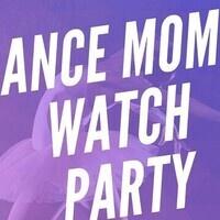 Dance Moms Watch Party
