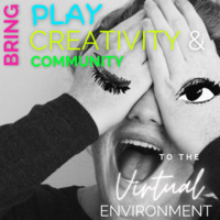 Bring Play, Creativity, and Community to your Virtual Environment