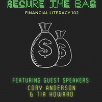 Secure the Bag: Financial Literacy 102