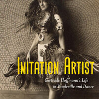 Glimpses of Gertrude: Piecing Together the Life of a Vaudeville Performer