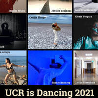 RECAP: UCR is Dancing 2021 - A cyber showcase of new ideas and experiments in original dance making by UCR undergraduate dance majors.