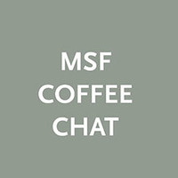 MSF Coffee Chat