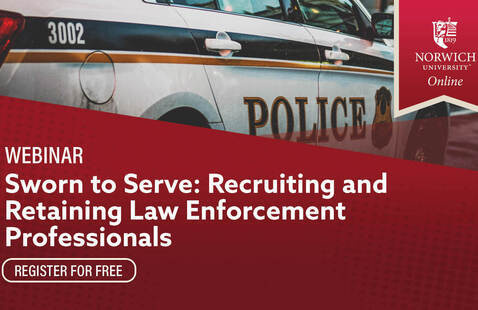 "Image of police car with red rectangle over half of image, Norwich logo in right-hand corner, white text over red rectangle reads ""webinar, sworn to serve:recruiting and retaining law enforcement professionals, register for free"""