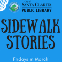 Sidewalk Stories - presented by the Santa Clarita Public Library