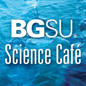 BGSU Science Cafe - Medicated Streams: How Our Use of Legal and Illegal Drugs Influences Aquatic and Stream side Food Webs