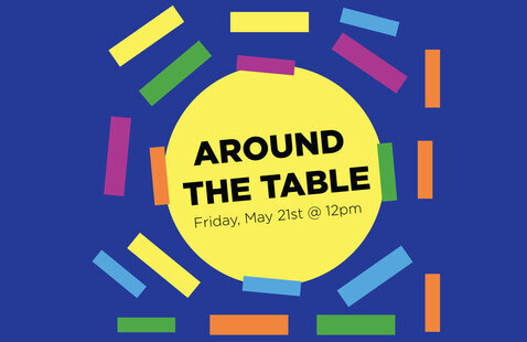 AROUND THE TABLE - May 21