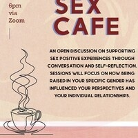 An open discussion on supporting sex positive experiences through conversation and self-refelction. Sessions will focus on how being raised in your specific gender has influenced your perspectives and your individual relationships.