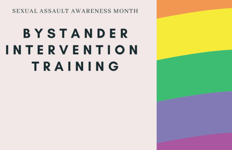Colors of the rainbow with the words: Sexual Assault Awareness Month: Bystander Intervention Training