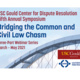 USC Gould Center for Dispute Resolution Fifth Annual Symposium - Bridging the Common and Civil Law Chasm (Webinar 1 of 3)