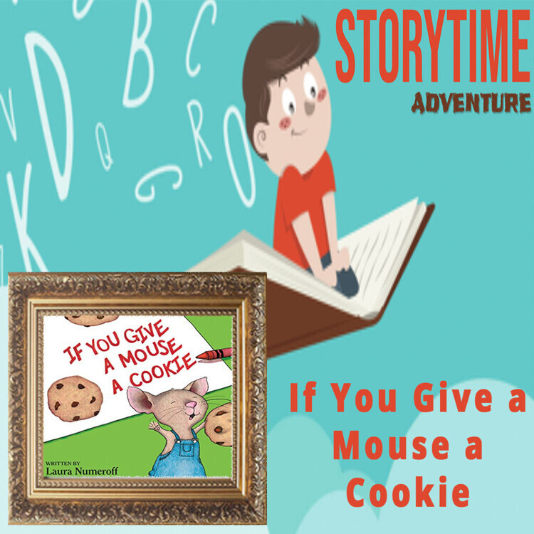 """If You Give a Mouse a Cookie"" - CM Storytime Adventures"
