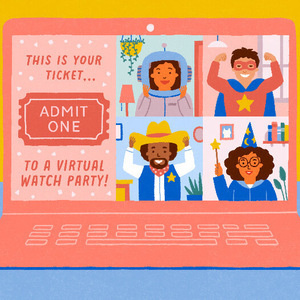 """Includes the text """"this is your ticket, admit one, to a virtual watch party.  Features four cartoon images of people, an astronaut, a superhero, a cowboy, and a wizard."""
