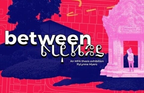 Between: an MFA Thesis Show by Pylynne Myers